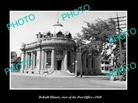 OLD POSTCARD SIZE PHOTO DEKALB ILLINOIS, VIEW OF THE POST OFFICE c1940