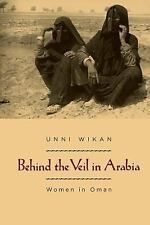 Behind the Veil in Arabia : Women in Oman by Unni Wikan (1991, Paperback,...