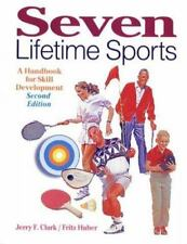 Seven Lifetime Sports by Fritz Huba and Jerry Clark (1998, Paperback)