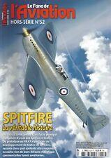 FANA DE L AVIATION HS N°52 SPITFIRE - LA VERITABLE HISTOIRE
