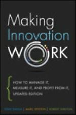 Making Innovation Work: How to Manage It, Measure It, and Profit from It, Update