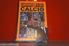 ALMANACCO ILLUSTRATO DEL CALCIO 2015 CALCIATORI PANINI NUOVO PERFETTO MAI APERTO