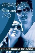 NEW Armando, La Nutricion y Yo (Spanish Edition) by Luz Maria Briseno