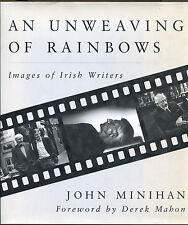 An Unweaving of Rainbows: Images of Irish Writers-Signed First Edition-Minihan