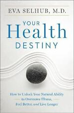 Your Health Destiny: How to Unlock Your Natural Ability to Overcome-ExLibrary