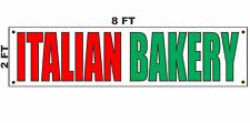 Italian Bakery Banner Sign 2x8 For Business Shop Store Restaurant Deli