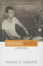 Leaving Russia : A Jewish Story: By Shrayer, Maxim D.
