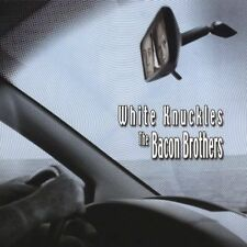 The Bacon Brothers / White Knuckles (BRAND NW CD) Kevin Bacon / Flowers, Tuesday