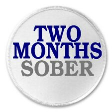 """Two Months Sober - 3"""" Sew / Iron On Patch Sobriety Alcohol Drug Free Badge"""