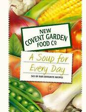 A Soup for Every Day: 365 of Our Favourite Recipes by New Covent Garden Soup..H/