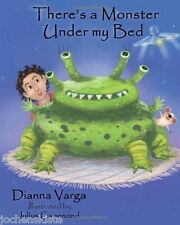 There's a Monster Under my Bed, by Dianna Varga