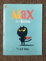 Max The Brave by Ed Vere, paperback New, unused. Puffin books