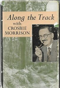 ALONG THE TRACK WITH CROSBIE MORRISON hc dj 1961 VGC