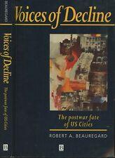 Robert A Beauregard / Voices of Decline the Postwar Fate of US Cities 1st 1993