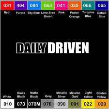 DAILY DRIVEN V2 Vinyl Decal Sticker Window Car Truck Drift JDM illmotion Racing