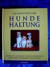"""""""Das grosse Buch der Hundehaltung – Aufzucht, Schulung, Pflege, Ernährung, ..."""""""