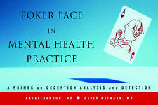 Poker Face in Mental Health Practice A Primer on Deception Analysis Forensic Psy