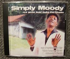 MOODY SCOTT: SIMPLY MOODY-We Gotta Bust Outta The Ghetto (10 tracks) CDH Records