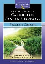 A Nurse's Guide to Caring for Cancer Survivors: Prostate Cancer (Jones and