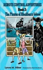 Remote Control Adventures #3 : The Pirates of Blackberry Island by Lynne...
