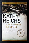 Kathy Reichs, La cacciatrice di ossa, Ed. Rizzoli, 2012
