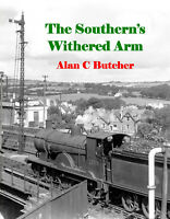 The Southern's Withered Arm 2019 Alan Butcher New Cornwall Devon Railways