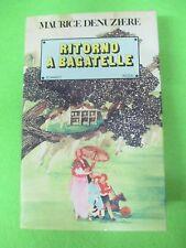 BOOK LIBRO RITORNO A BGATELLE Maurice Denuziere 1981 Rizzoli (L55)