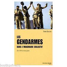 Livre -Les Gendarmes Dans L'imaginaire Collectif ; De 1914 A Nos Jours