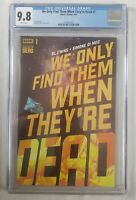 We Only Find Them When They're Dead 1 Cover A CGC 9.8 BOOM STUDIOS COMIC BOOKS