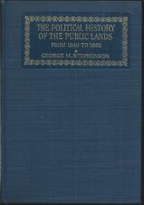 The Political History of the Public Lands from 1840 to 1862 1st Printing 1917