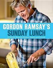 Gordon Ramsay's Sunday Lunch: 25 Simple Menus to Pamper Family and Friends by Gordon Ramsay (Paperback / softback, 2012)