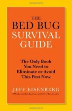 The Bed Bug Survival Guide: The Only Book You Need to Eliminate or Avoid This Pe