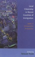 Local Citizenship in Recent Countries of Immigration: Japan in Comparative Pe...