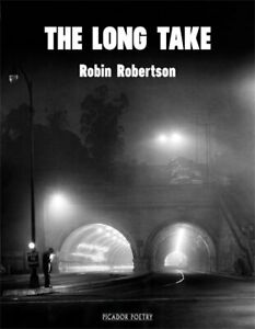 The Long Take: Shortlisted for the Man Booker Prize by Robertson, Robin Book The