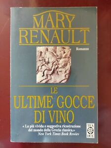 MARY RENAULT: LE ULTIME GOCCE DI VINO