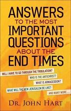 Answers to the Most Important Questions about the End Times : Will I Have to Go…