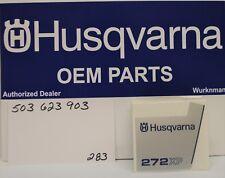 Genuine  OEM Husqvarna 503623903 Decal 272xp chainsaw