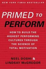 Primed to Perform: How to Build the Highest Performing Cultures Through the Scie