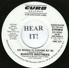 Burrito Brothers 80s C&W 45 (Curb 02243 PROMO) She Belongs to Everyone But  M-