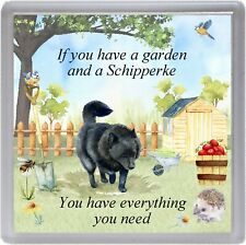 "Schipperke Dog Coaster ""If you have a garden ......"" Novelty Gift by Starprint"