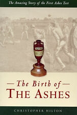 The Birth of the Ashes The Amazing Story of the First Ashes Test - Cricket book