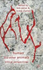 Human and Other Animals : Critical Perspectives by Bob Carter and Nickie.