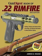 Gun Digest Book of . 22 Rimfire by James E House *NEW & FREE SHIP