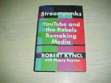 NEW Steampunks Youtube and the Rebels Remaking Media Book Robert Kyncl HC DJ