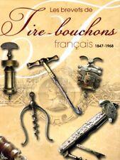 Les Brevets de Tire-bouchons Français (1847 - 1968)