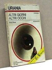 ALTRI GIORNI ALTRI OCCHI - B.Shaw [urania, i romanzi 614, 18-3-1973, mondadori]