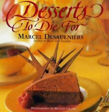 Desserts to Die For by Marcel Desaulniers (1995, Hardcover)