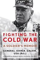 Fighting the Cold War: A Soldier's Memoir (American Warrior Series) by Galvin…