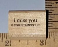 """""""i miss you"""" Stampin Up! Rubber Stamp"""