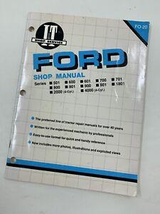 FORD TRACTOR MANUAL I&T SHOP Service no. FO-20,  MODELS 501 600 601 700 701 etc.